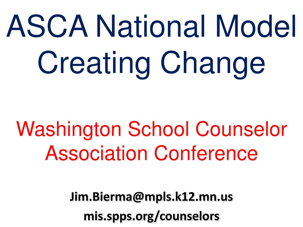 asca national model creating change washington school counselor association conference l.