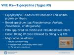 vre rx tigecycline tygacil