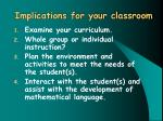 implications for your classroom