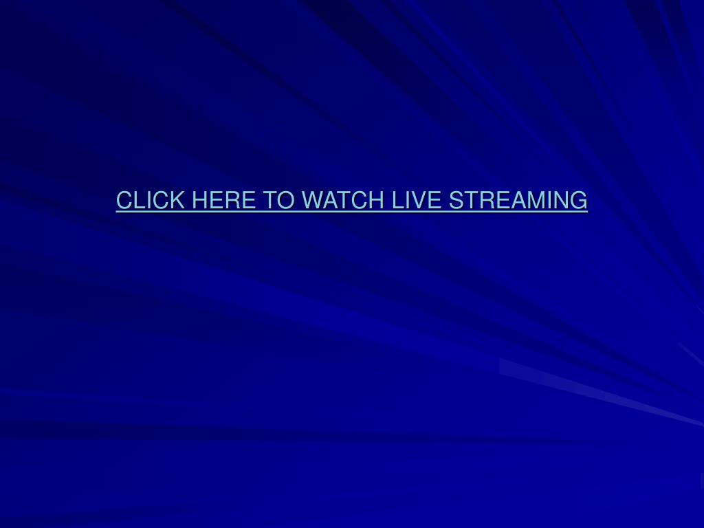 click here to watch live streaming l.