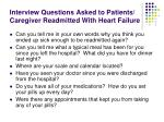 interview questions asked to patients caregiver readmitted with heart failure