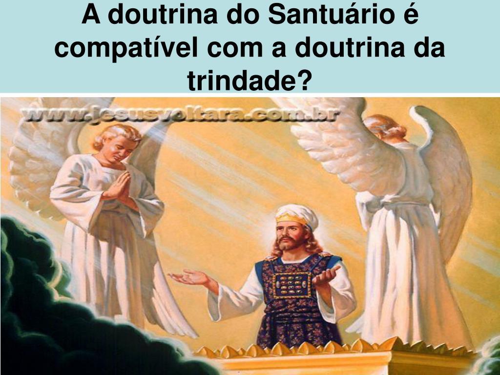 a doutrina do santu rio compat vel com a doutrina da trindade l.