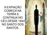a expia o come a na terra e continua no c u desde 1844 no santo dos santos