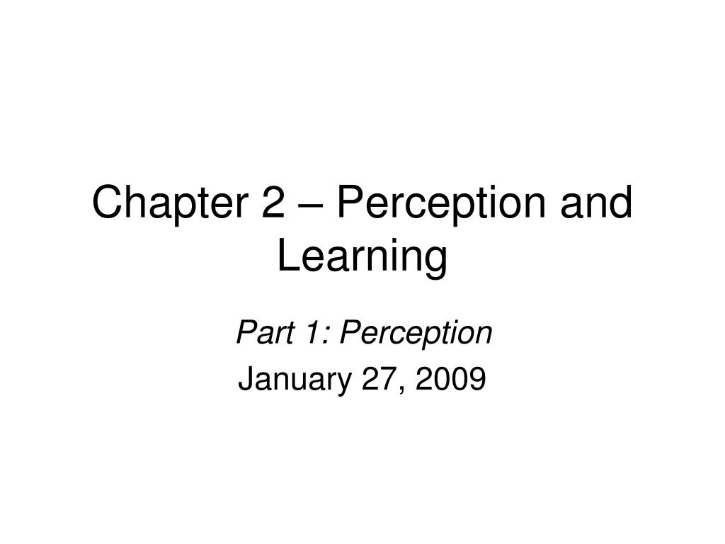 chapter 2 perception and learning l.