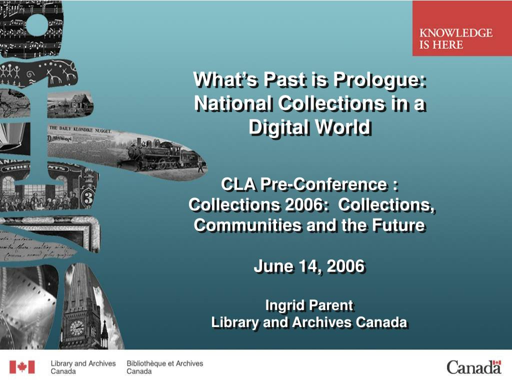 what s past is prologue national collections in a digital world l.