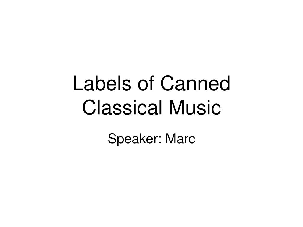labels of canned classical music l.