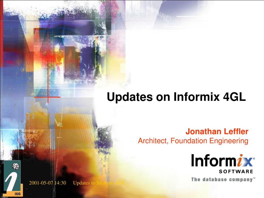 updates on informix 4gl l.