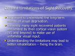 current limitations of sight recovery