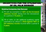 incentives for the utilisation of oil palm biomass20