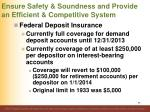 ensure safety soundness and provide an efficient competitive system63
