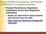 ensure safety soundness and provide an efficient competitive system66