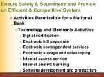 ensure safety soundness and provide an efficient competitive system70