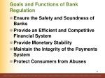 goals and functions of bank regulation