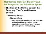 maintaining monetary stability and the integrity of the payments system76
