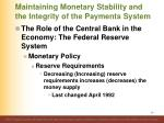 maintaining monetary stability and the integrity of the payments system77