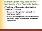maintaining monetary stability and the integrity of the payments system79