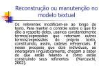 reconstru o ou manuten o no modelo textual
