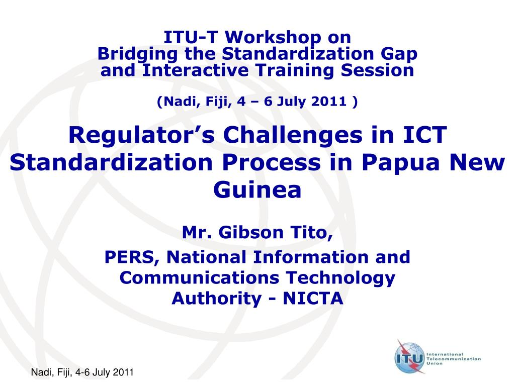 regulator s challenges in ict standardization process in papua new guinea l.