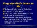 forgiven god s grace to me