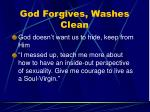 god forgives washes clean