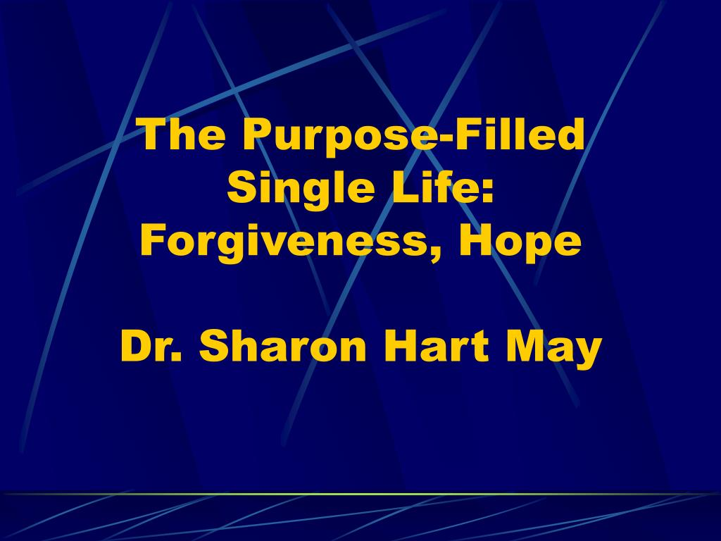 the purpose filled single life forgiveness hope dr sharon hart may l.