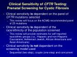 clinical sensitivity of cftr testing prenatal screening for cystic fibrosis