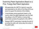 examining patent applications based on a prior foreign filed patent application