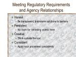 meeting regulatory requirements and agency relationships