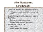 other management considerations