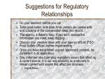 suggestions for regulatory relationships