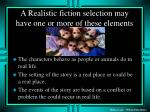 a realistic fiction selection may have one or more of these elements