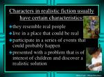 characters in realistic fiction usually have certain characteristics