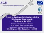 trends in customer satisfaction with the u s federal government findings of the acsi
