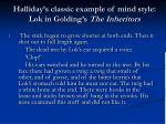 halliday s classic example of mind style lok in golding s the inheritors