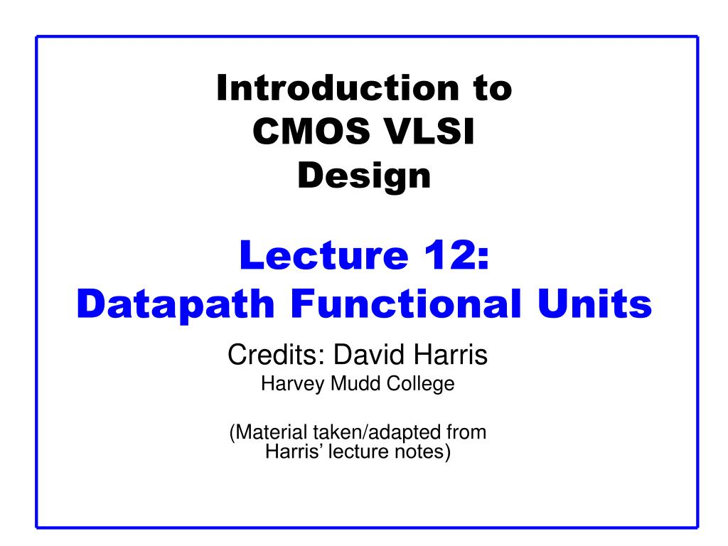 introduction to cmos vlsi design lecture 12 datapath functional units l.