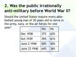 2 was the public irrationally anti military before world war ii