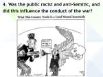 4 was the public racist and anti semitic and did this influence the conduct of the war