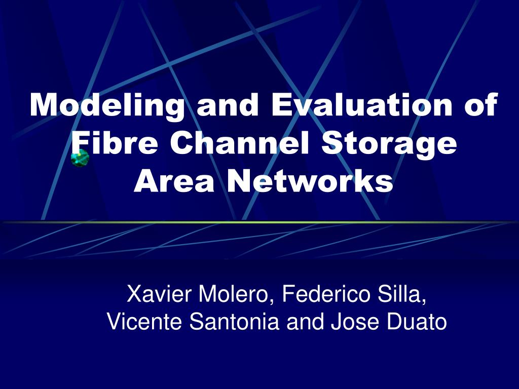 modeling and evaluation of fibre channel storage area networks l.