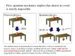 first quantum mechanics implies that almost no event is strictly impossible