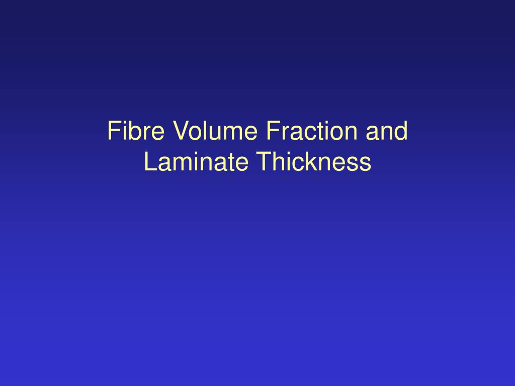 fibre volume fraction and laminate thickness l.