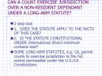 can a court exercise jurisdiction over a non resident defendant under a long arm statute