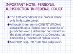 important note personal jurisdiction in federal court