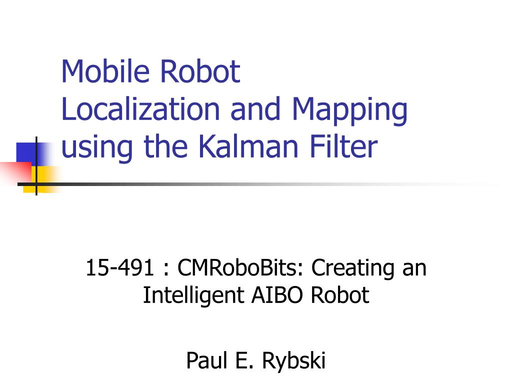 mobile robot localization and mapping using the kalman filter l.
