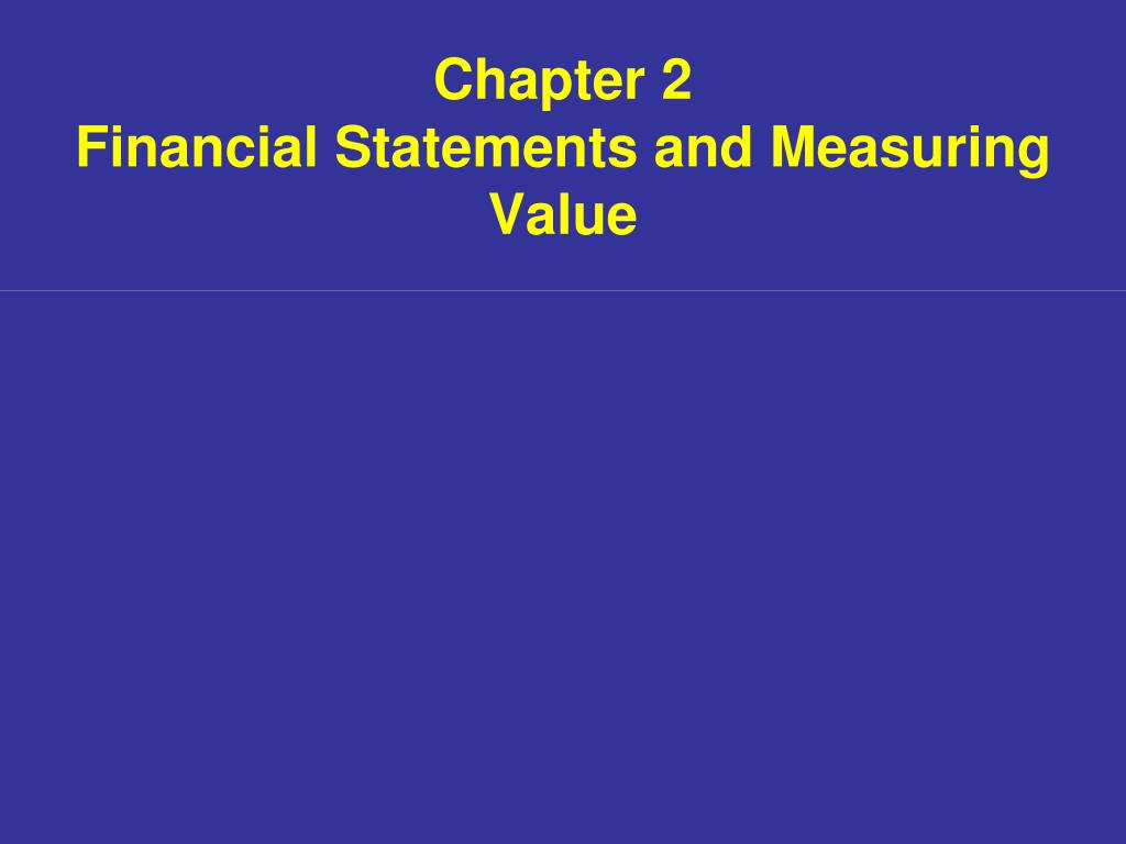 chapter 2 financial statements and measuring value l.
