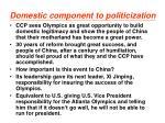 domestic component to politicization