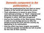 domestic component to the politicization 2