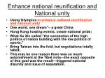 enhance national reunification and national unity