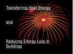 transferring heat energy and reducing energy loss in buildings