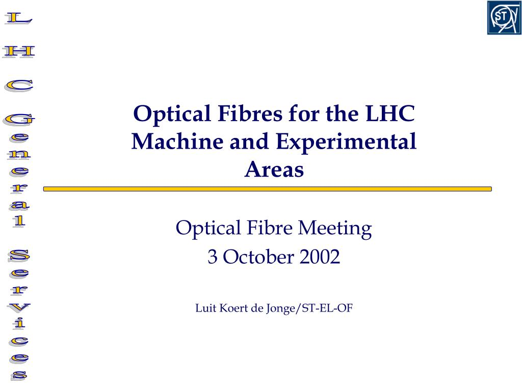 optical fibres for the lhc machine and experimental areas l.