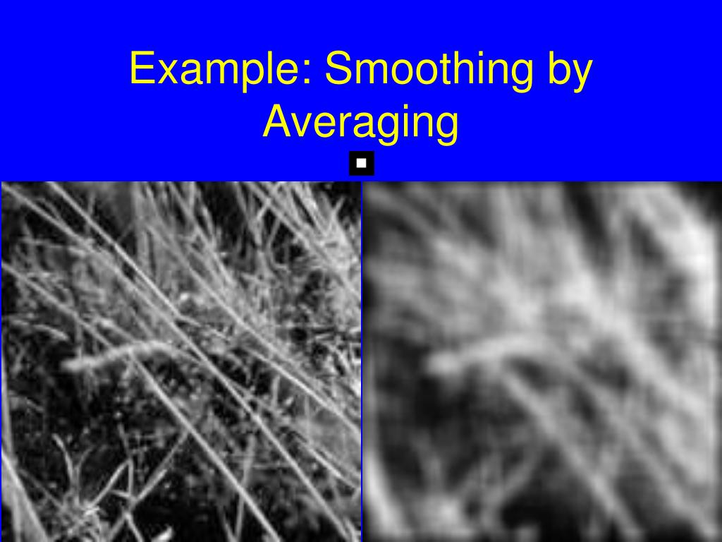 Example: Smoothing by Averaging